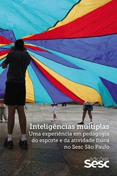 capa do livro inteligencias multiplas uma experiencia em pedagogia do esporte e da atividade fisica no sesc sao paulo