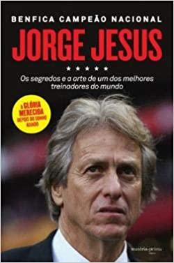 capa do livro jorge jesus os segredos e a arte de um dos melhores treinadores do mundo benfica campeao nacional