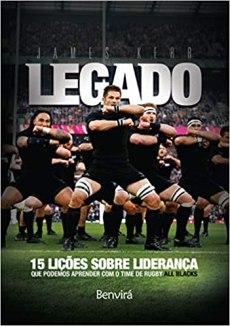 capa do livro legado 15 licoes sobre lideranca que podemos aprender com o time de rugby all blacks