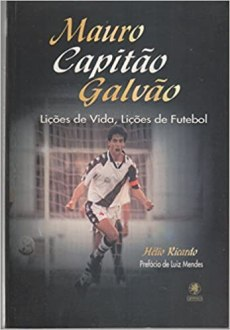 capa do livro mauro capitao galvao licoes de vida licoes de futebol