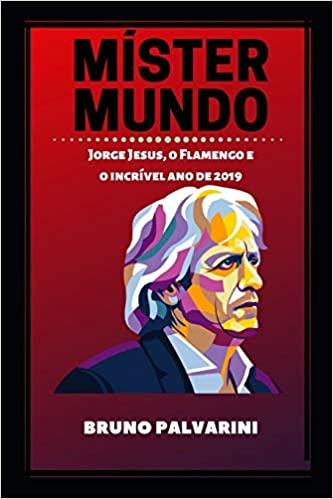 capa do livro mister mundo jorge jesus o flamengo e o incrivel ano de 2019
