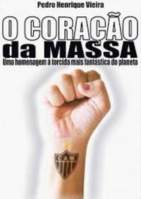 capa do livro o coracao da massa uma homenagem a torcida mais fantastica do planeta
