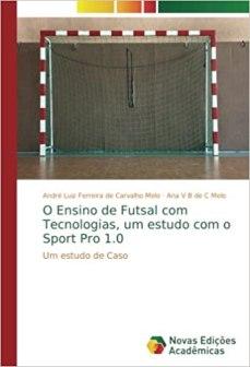 capa do livro o ensino de futsal com tecnologias um estudo com o sport pro 1 0 um estudo de caso