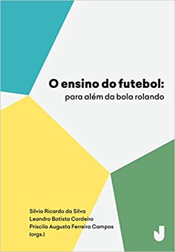 capa do livro o ensino do futebol para alem da bola rolando