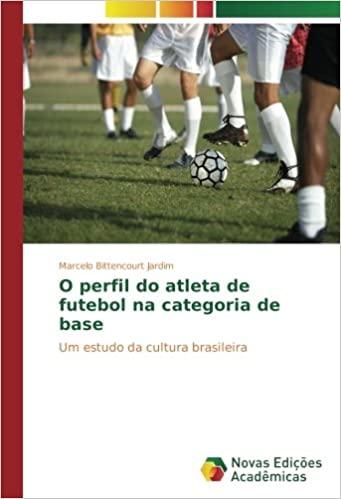 capa do livro o perfil do atleta de futebol na categoria de base um estudo da cultura brasileira