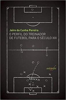 capa do livro o perfil do treinador de futebol para o seculo xxi