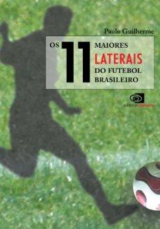 capa do livro os 11 maiores laterais do futebol brasileiro