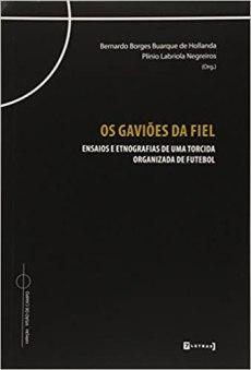 capa do livro os gavioes da fiel ensaios e etnografias de uma torcida organizada de futebol