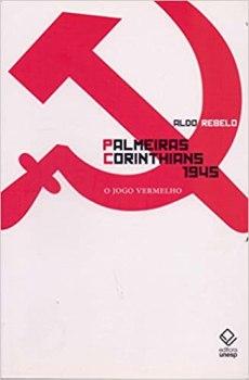 capa do livro palmeiras x corinthians 1945 o jogo vermelho
