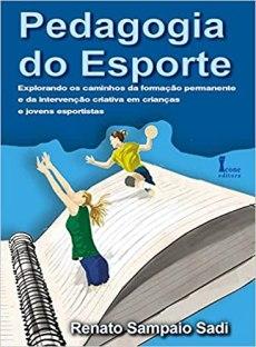 capa do livro pedagogia do esporte explorando os caminhos da formacao permanente e da intervencao criativa em criancas e jovens esportistas