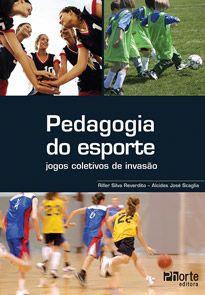 capa do livro pedagogia do esporte jogos coletivos de invasão