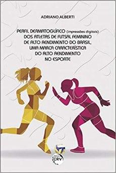 capa do livro perfil dermatoglifico impressoes digitais dos atletas de futsal feminino de alto rendimento do brasil uma marca caracteristica do alto rendimento no esporte
