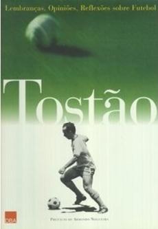 capa do livro tostao lembrancas opinioes reflexoes sobre futebol