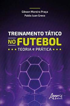 capa do livro treinamento tatico no futebol teoria e pratica