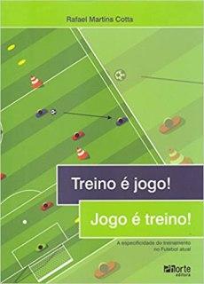 capa do livro treino e jogo jogo e treino a especificidade do treinamento no Futebol atual