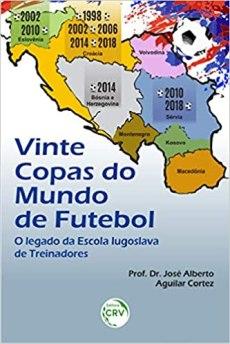 capa do livro vinte copas do mundo do futebol o legado da escola iugoslava de treinadores