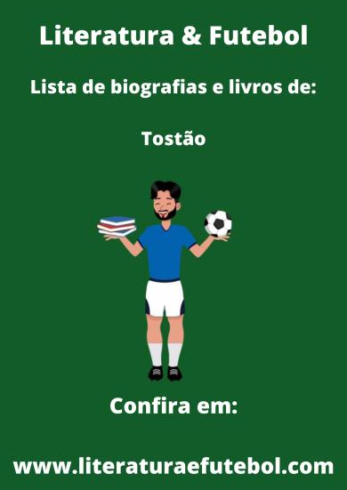 Lista de biografias e livros de Tostao