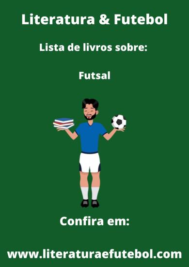 lista de livros sobre futsal literatura e futebol