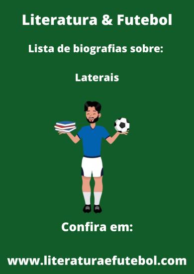 literatura e futebol lista de livros sobre laterais leo lyra