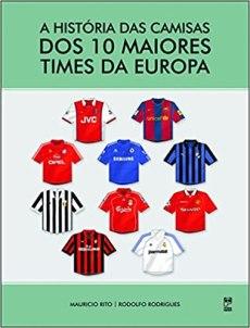 capa do livro a historia das camisas dos 10 maiores times da europa