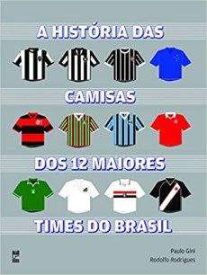 capa do livro a historia das camisas dos 12 maiores times do brasil