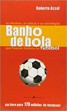 capa do livro banho de bola os tecnicos as taticas e as estrategias que fizeram historia no futebol