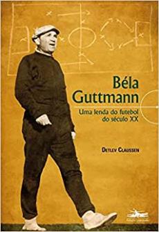 capa do livro bela guttmann uma lenda do futebol do seculo xx