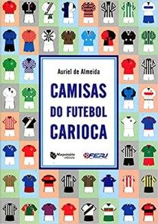 capa do livro camisas do futebol carioca