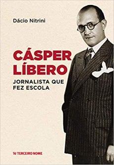 capa do livro casper libero jornalista que fez escola