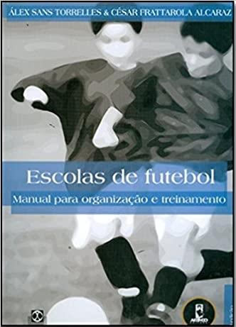 capa do livro escolas de futebol manual para organizacao e treinamento