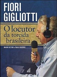 capa do livro fiori gigliotti o locutor da torcida brasileira
