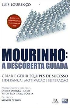 capa do livro mourinho a descoberta guiada criar e gerir equipes de sucesso lideranca motivacao superacao