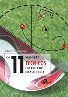 capa do livro os 11 maiores tecnicos do futebol brasileiro