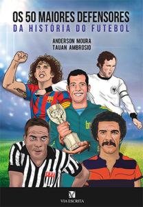 capa do livro os 50 maiores defensores da historia do futebol