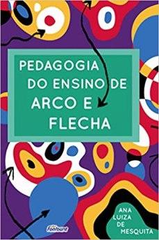 capa do livro pedagogia do ensino de arco e flecha