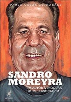 capa do livro sandro moreyra um autor a procura de um personagem