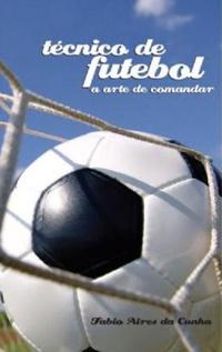 capa do livro tecnico de futebol a arte de comandar