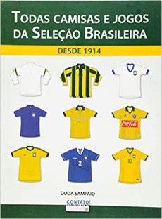 capa do livro todas camisas e jogos da selecao brasileira desde 1914
