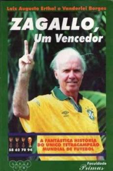 capa do livro zagallo um vencedor a fantastica historia do unico tetracampeao mundial de futebol