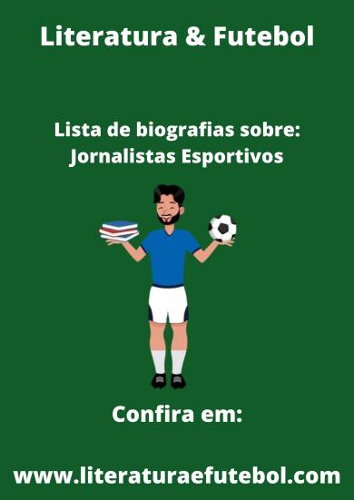 lista de biografias sobre jornalistas esportivos literatura e futebol leo lyra