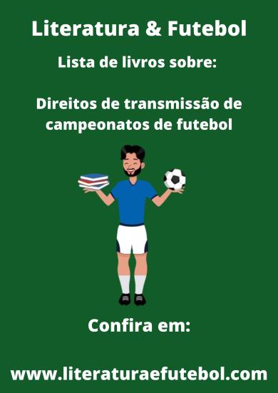 lista de livros sobre Direitos de transmissao de campeonatos de futebol