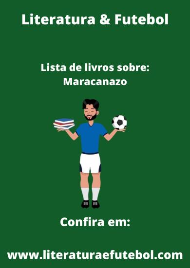 lista de livros sobre maracanazo literatura e futebol leo lyra