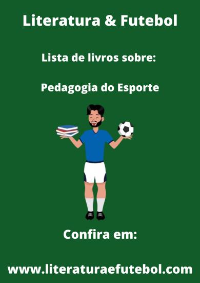 lista de livros sobre pedagogia do esporte literatura e futebol leo lyra