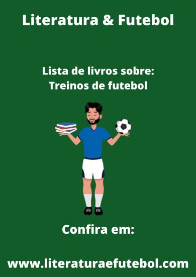 lista de livros sobre treinos de futebol literatura e futebol leo lyra