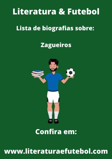 literatura e futebol lista de biografias sobre zagueiros leo lyra