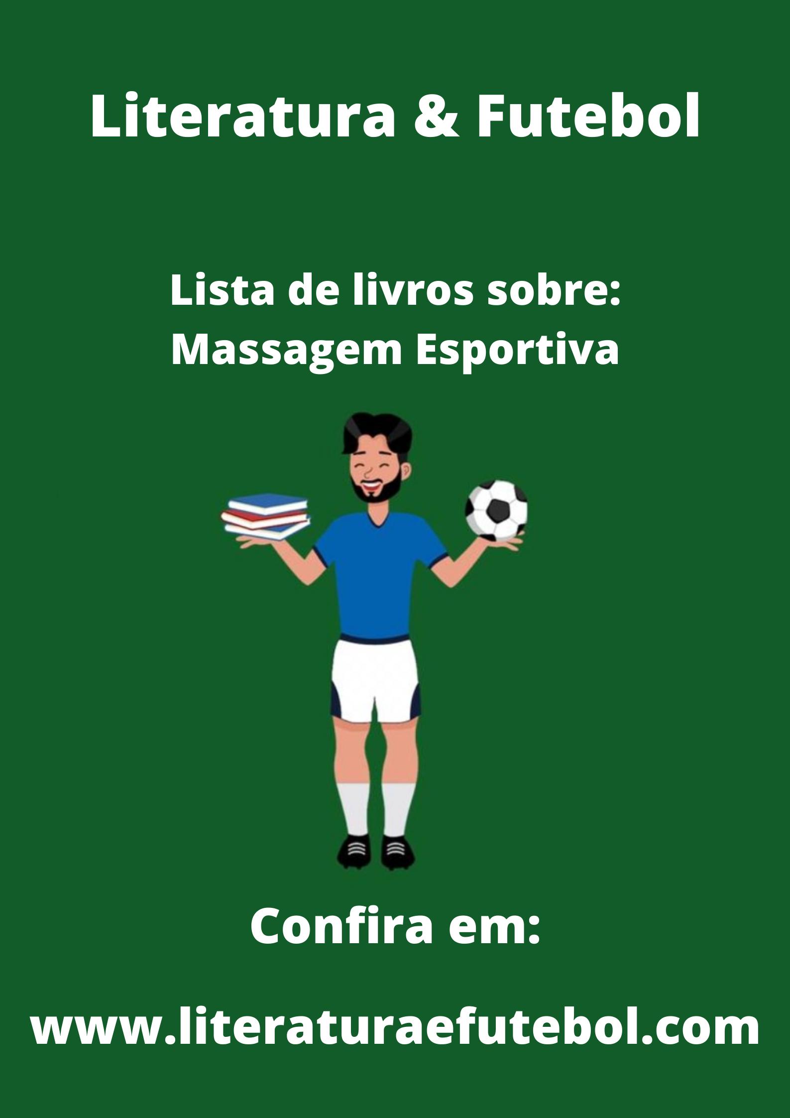 lista de livros sobre massagem esportiva desportiva literatura e futebol leo lyra