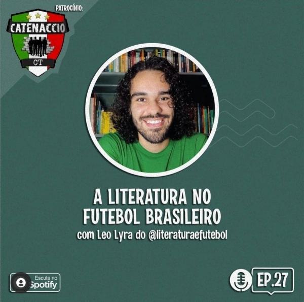 literatura e futebol leo lyra podcast Nascidos do Tetra