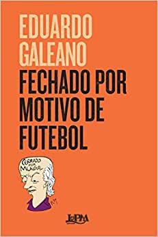 capa do livro fechado por motivo de futebol