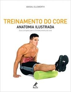 capa do livro Treinamento do core Anatomia ilustrada Guia completo para o fortalecimento do core